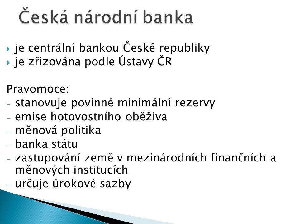 Česká národní banka je centrální bankou České republiky