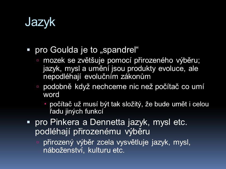 "Jazyk pro Goulda je to ""spandrel"
