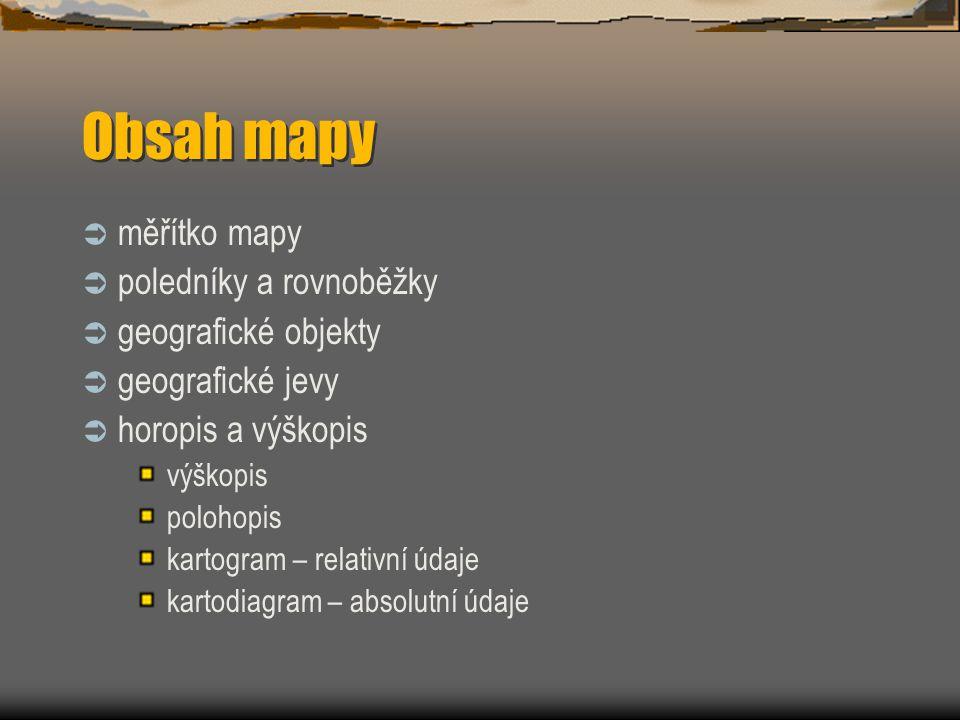 Obsah mapy měřítko mapy poledníky a rovnoběžky geografické objekty