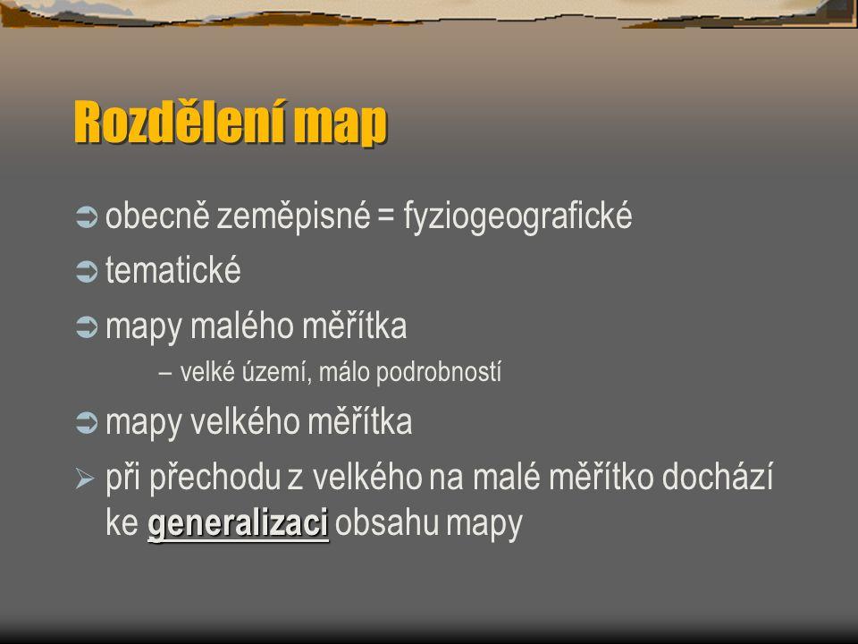 Rozdělení map obecně zeměpisné = fyziogeografické tematické