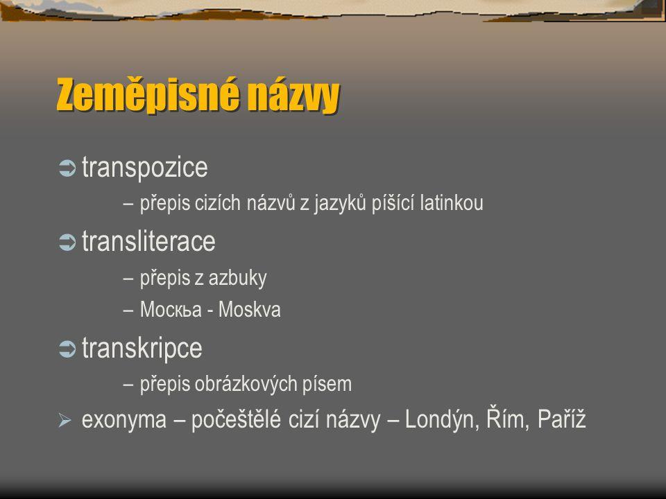 Zeměpisné názvy transpozice transliterace transkripce