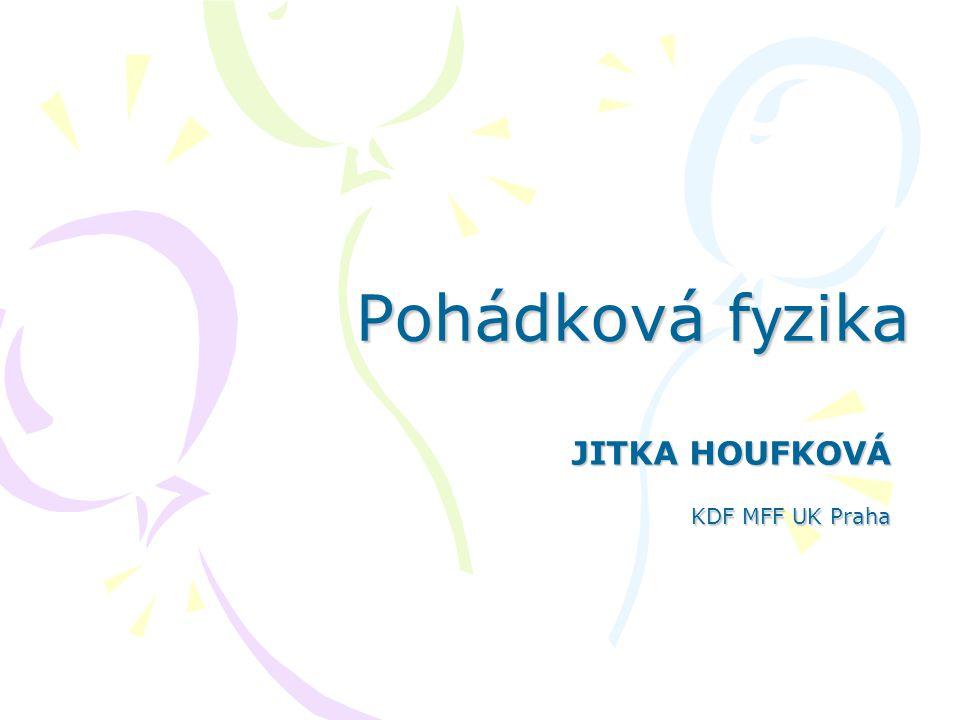 JITKA HOUFKOVÁ KDF MFF UK Praha