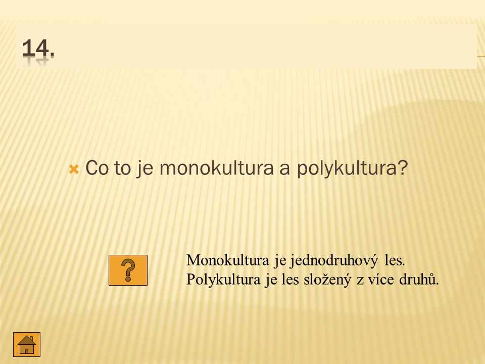 14. Co to je monokultura a polykultura