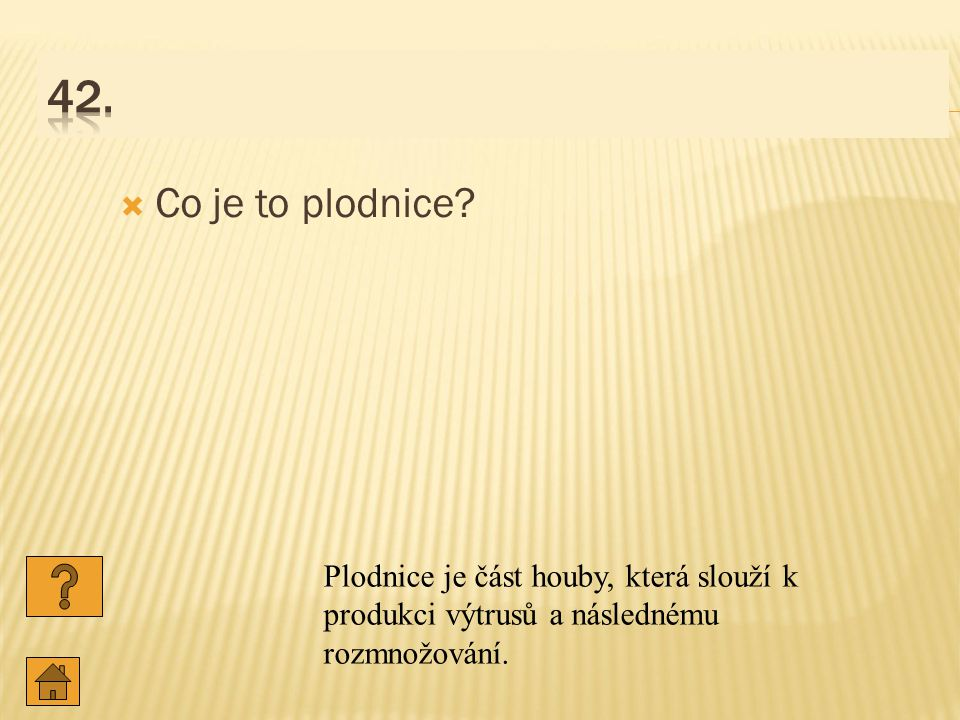 42. Co je to plodnice.