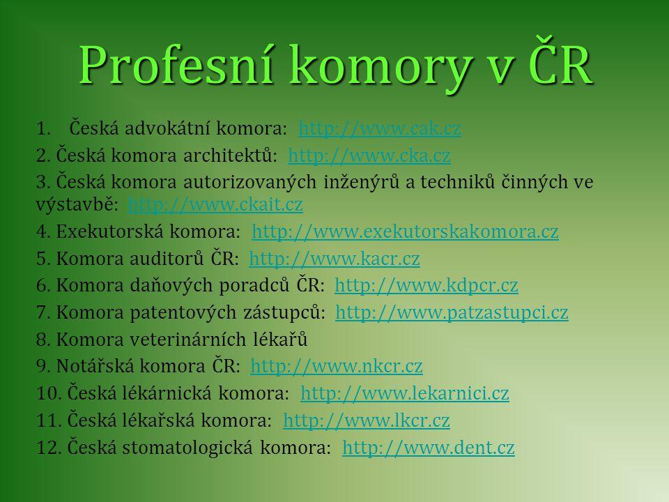 Profesní komory v ČR Česká advokátní komora: http://www.cak.cz