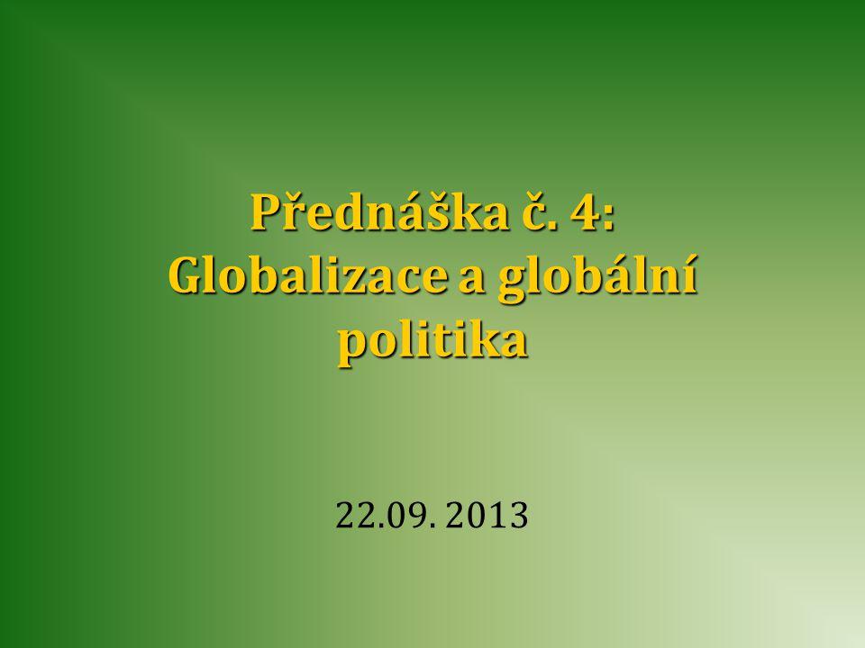 Přednáška č. 4: Globalizace a globální politika