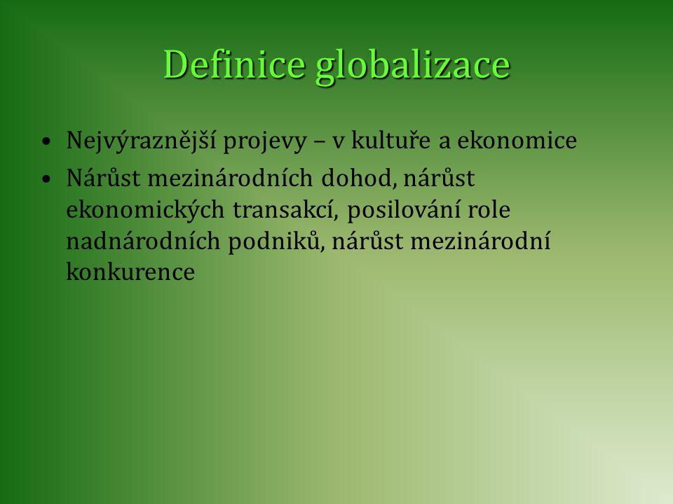 Definice globalizace Nejvýraznější projevy – v kultuře a ekonomice