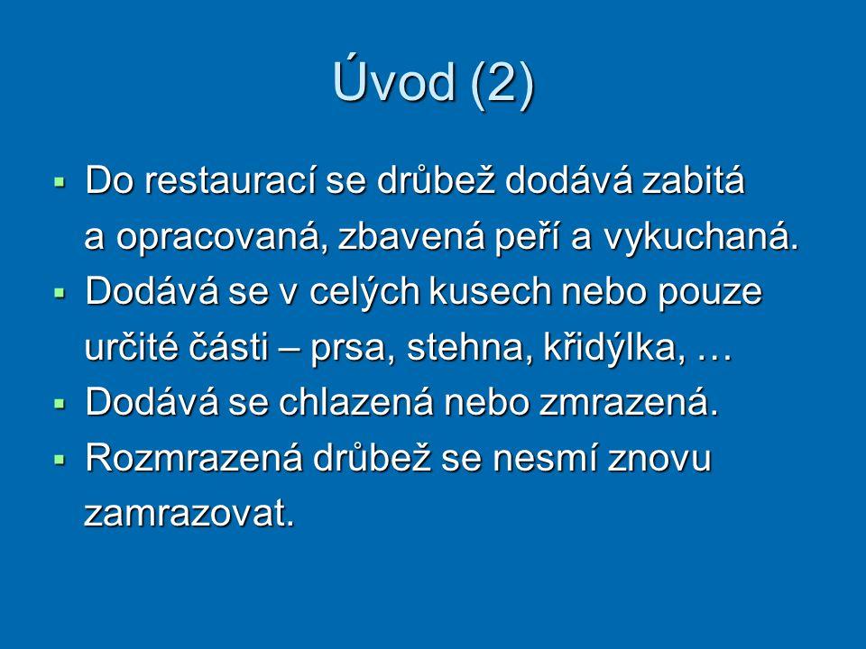 Úvod (2) Do restaurací se drůbež dodává zabitá