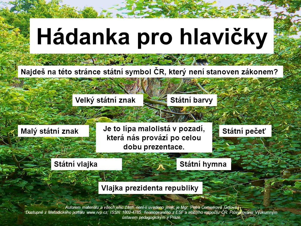 Hádanka pro hlavičky Najdeš na této stránce státní symbol ČR, který není stanoven zákonem Velký státní znak.
