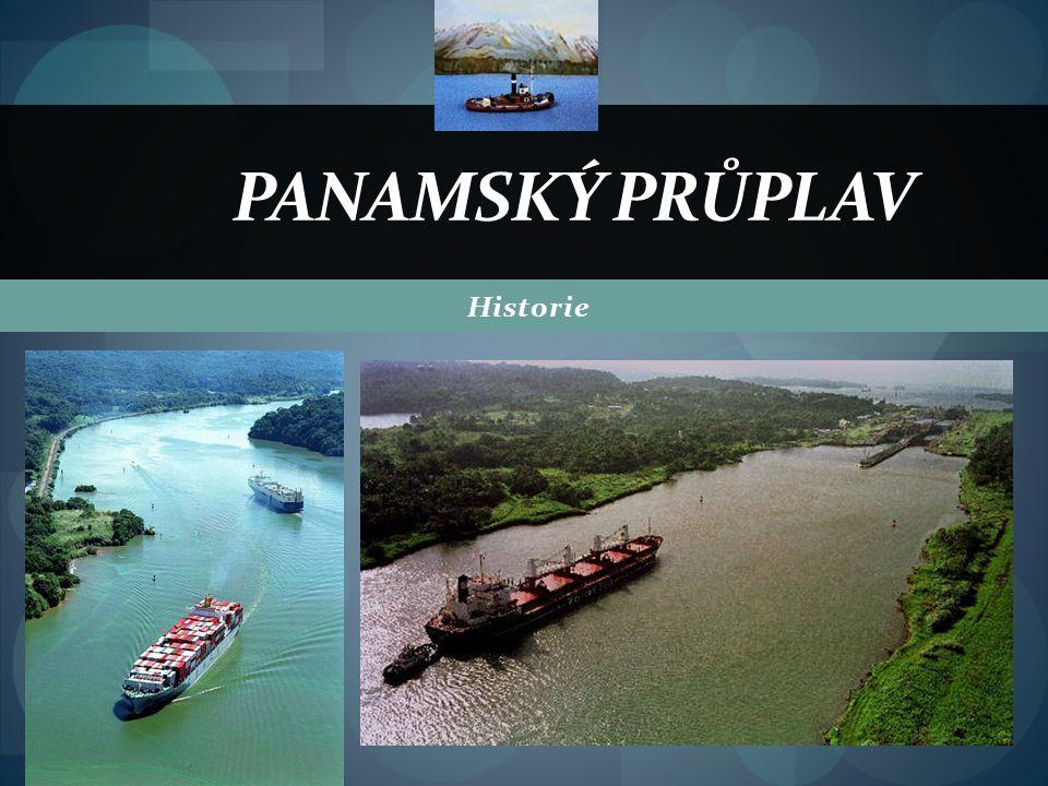 PANAMSKÝ PRŮPLAV Historie