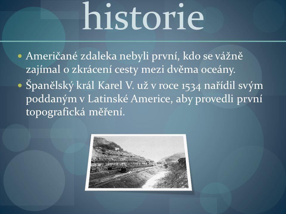historie Američané zdaleka nebyli první, kdo se vážně zajímal o zkrácení cesty mezi dvěma oceány.
