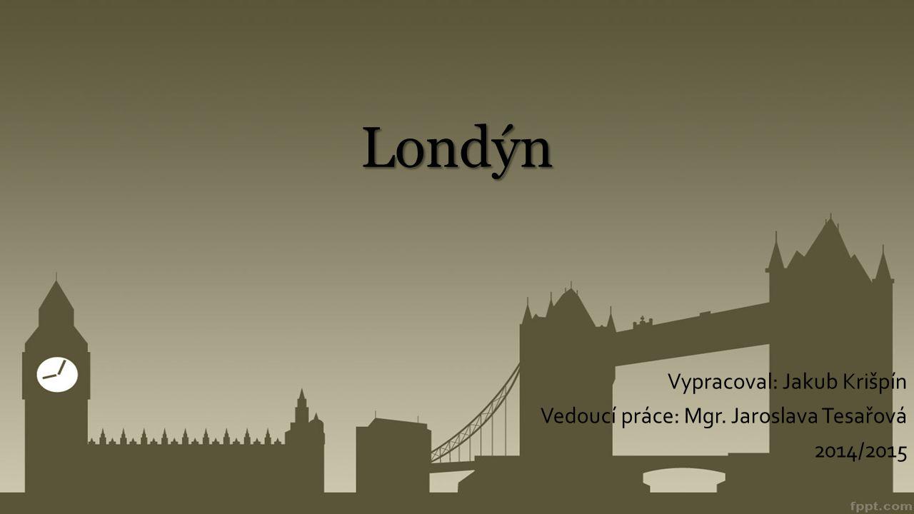 Londýn Vypracoval: Jakub Krišpín