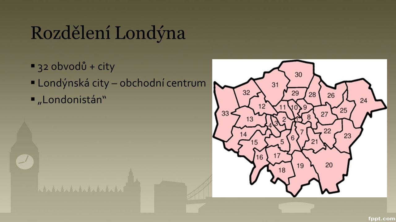 Rozdělení Londýna 32 obvodů + city Londýnská city – obchodní centrum