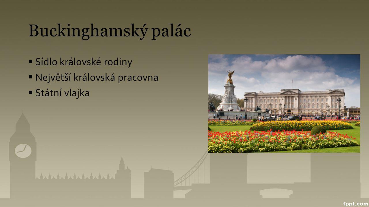 Buckinghamský palác Sídlo královské rodiny Největší královská pracovna