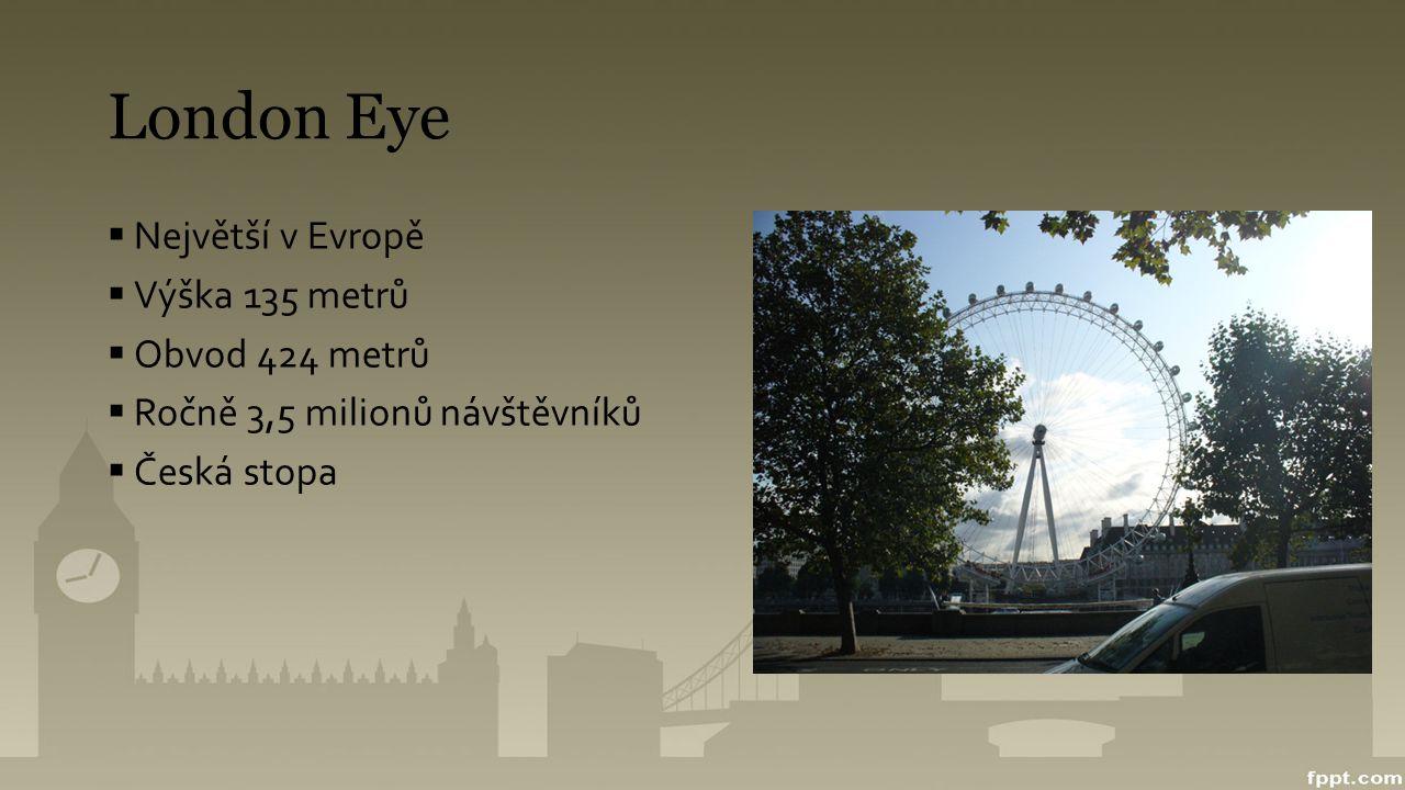 London Eye Největší v Evropě Výška 135 metrů Obvod 424 metrů