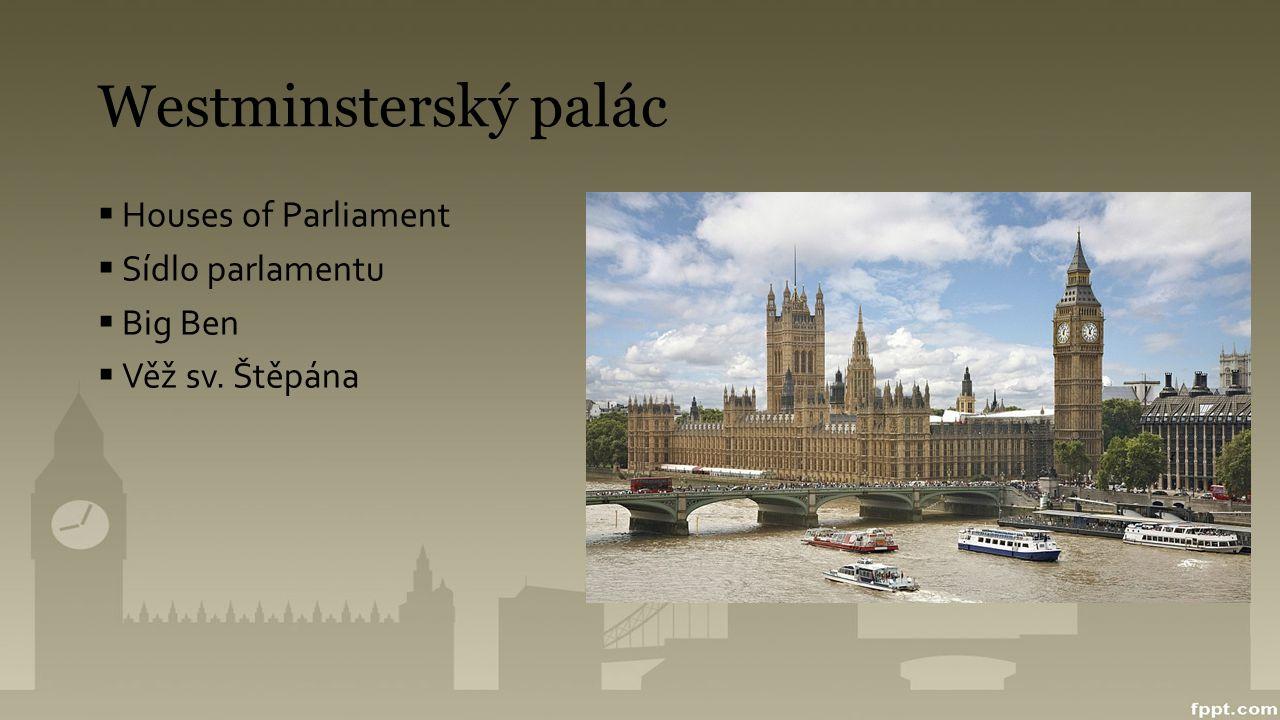 Westminsterský palác Houses of Parliament Sídlo parlamentu Big Ben