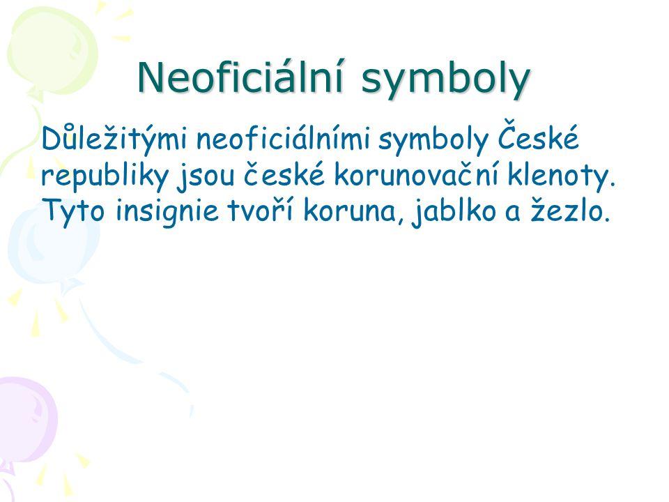Neoficiální symboly Důležitými neoficiálními symboly České republiky jsou české korunovační klenoty.