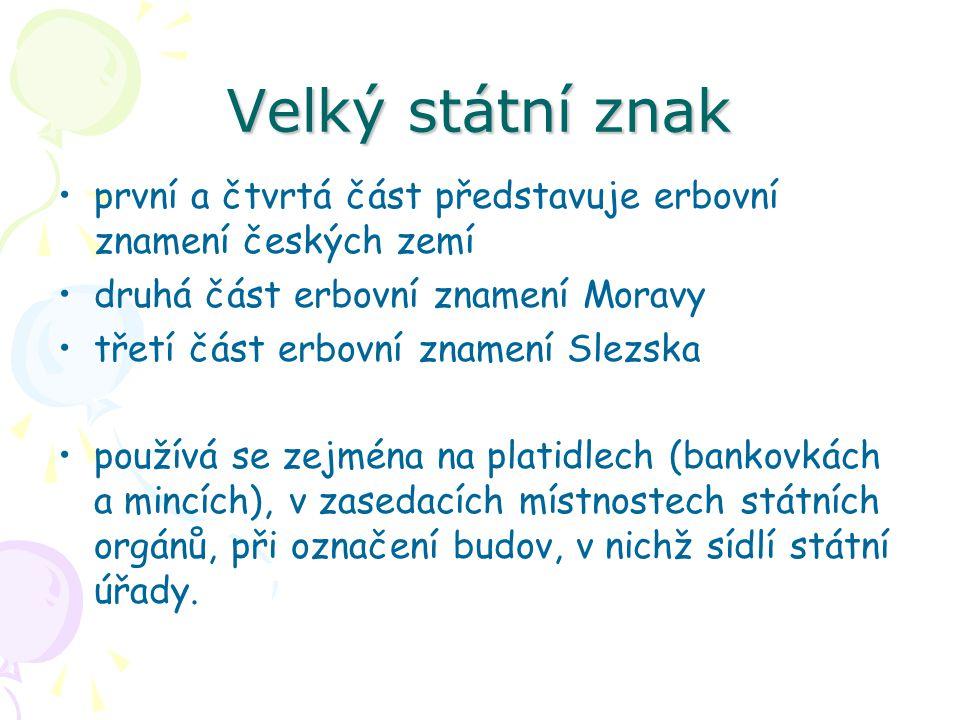 Velký státní znak první a čtvrtá část představuje erbovní znamení českých zemí. druhá část erbovní znamení Moravy.