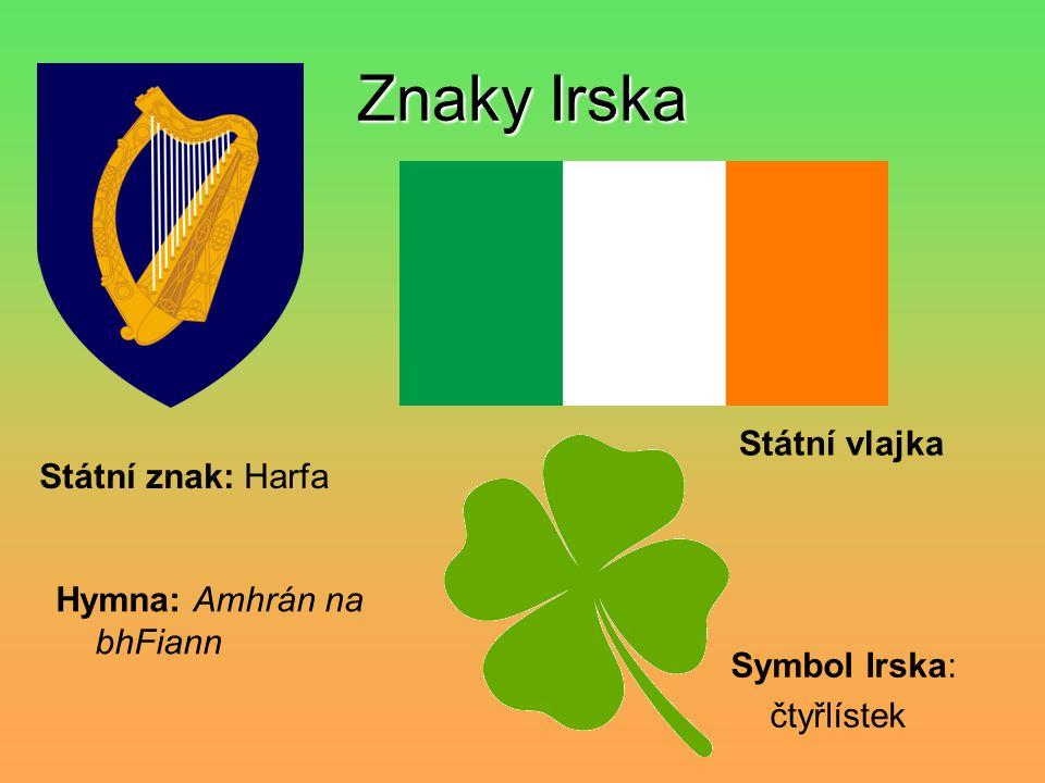 Znaky Irska Státní vlajka Státní znak: Harfa Hymna: Amhrán na bhFiann