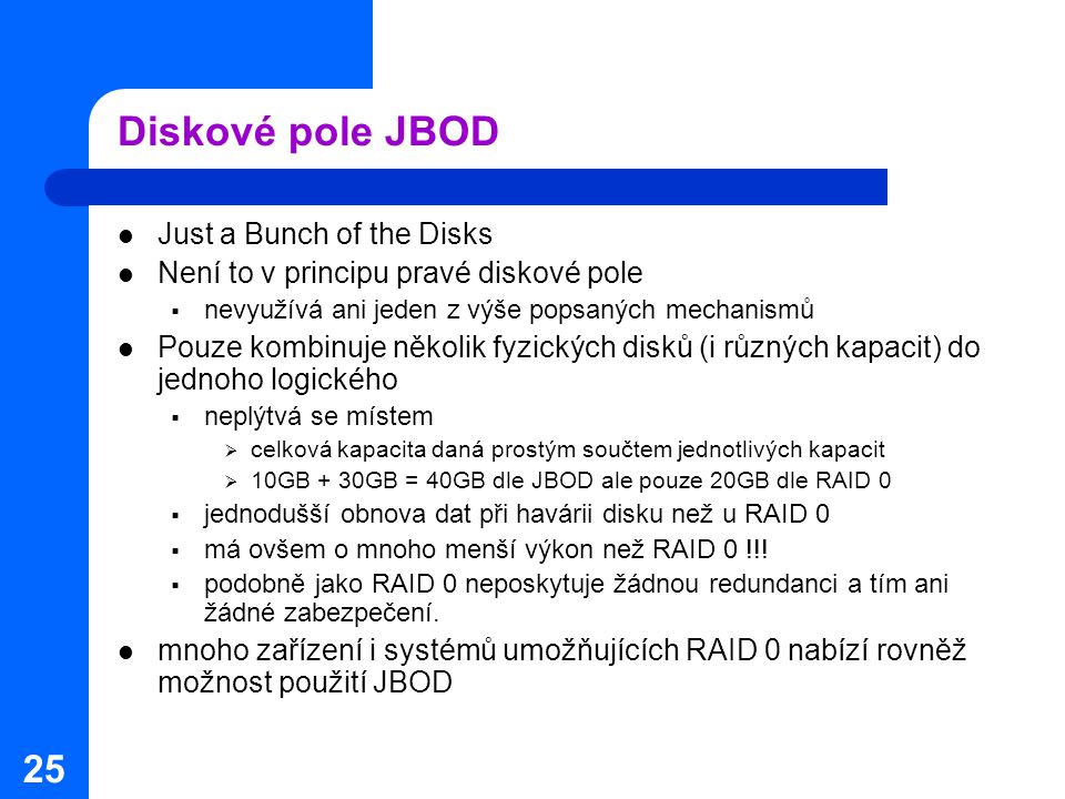Diskové pole JBOD Just a Bunch of the Disks