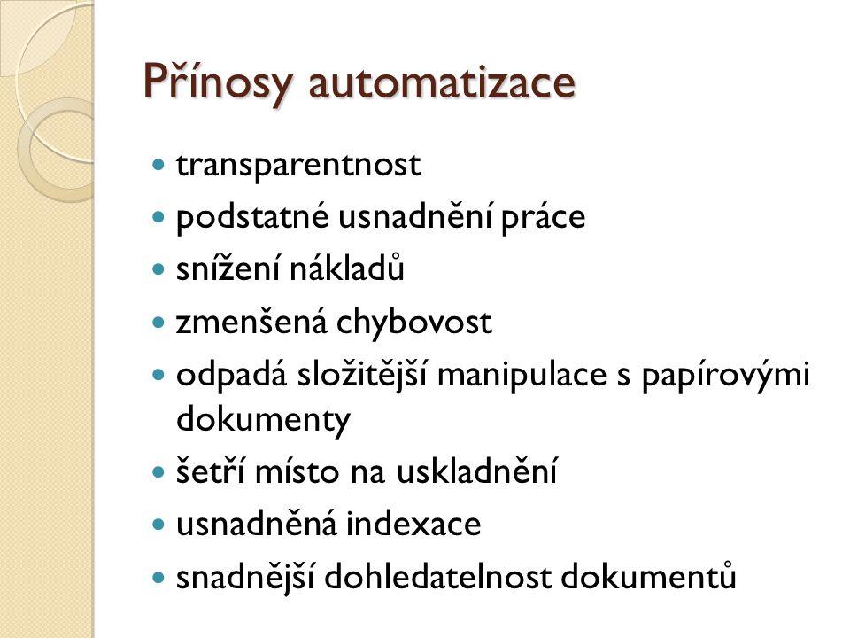 Přínosy automatizace transparentnost podstatné usnadnění práce
