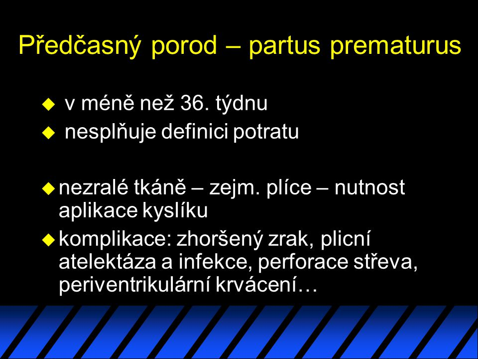 Předčasný porod – partus prematurus