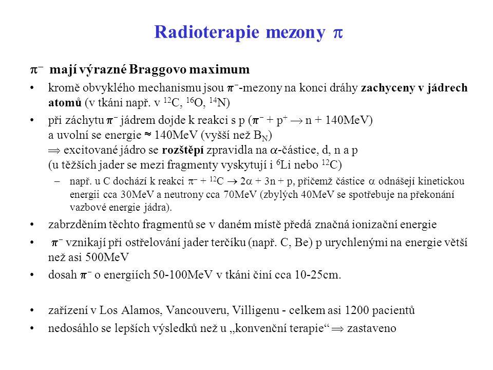Radioterapie mezony p p- mají výrazné Braggovo maximum