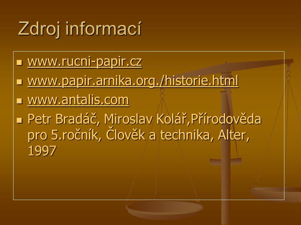 Zdroj informací www.rucni-papir.cz www.papir.arnika.org./historie.html