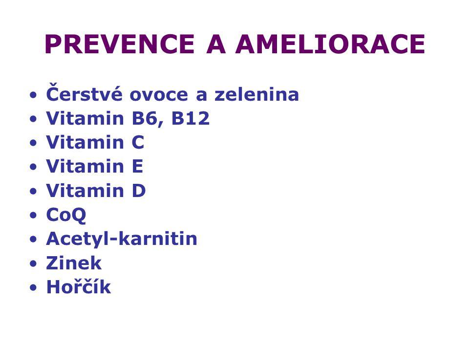 PREVENCE A AMELIORACE Čerstvé ovoce a zelenina Vitamin B6, B12
