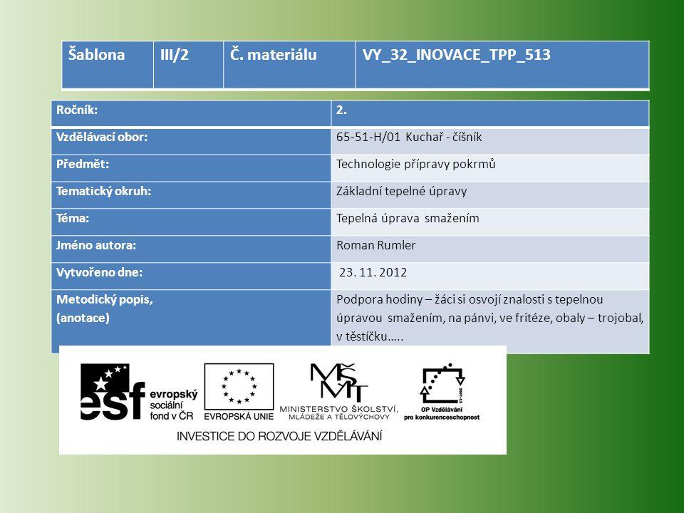 Šablona III/2 Č. materiálu VY_32_INOVACE_TPP_513 Ročník: 2.