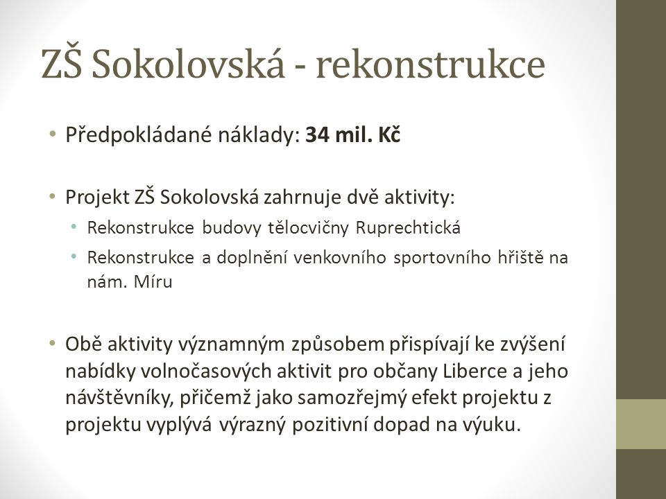 ZŠ Sokolovská - rekonstrukce