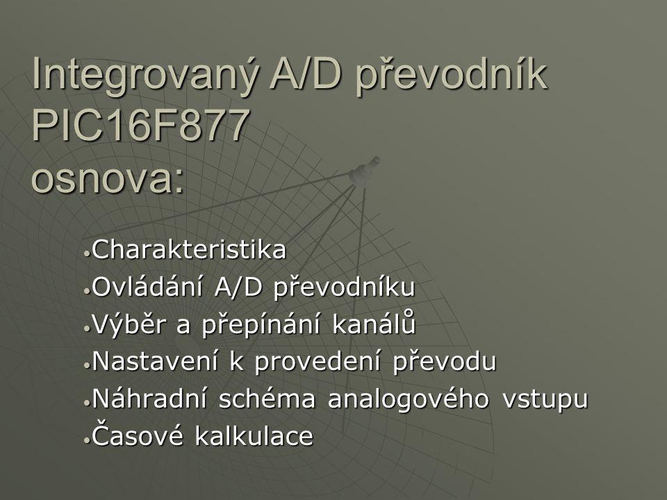 Integrovaný A/D převodník PIC16F877 osnova: