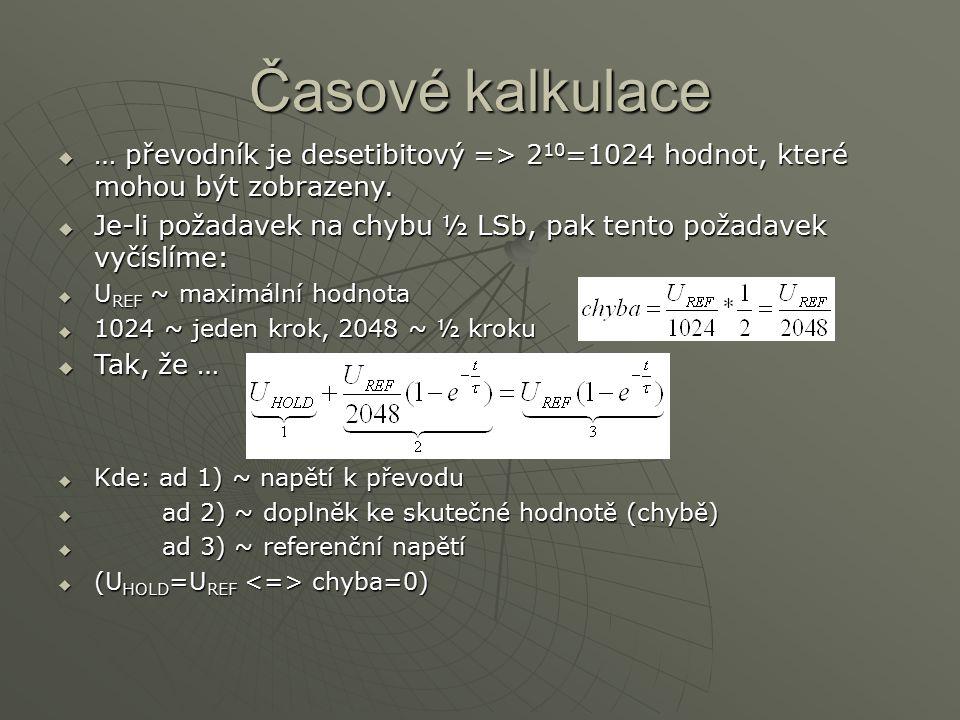Časové kalkulace … převodník je desetibitový => 210=1024 hodnot, které mohou být zobrazeny.
