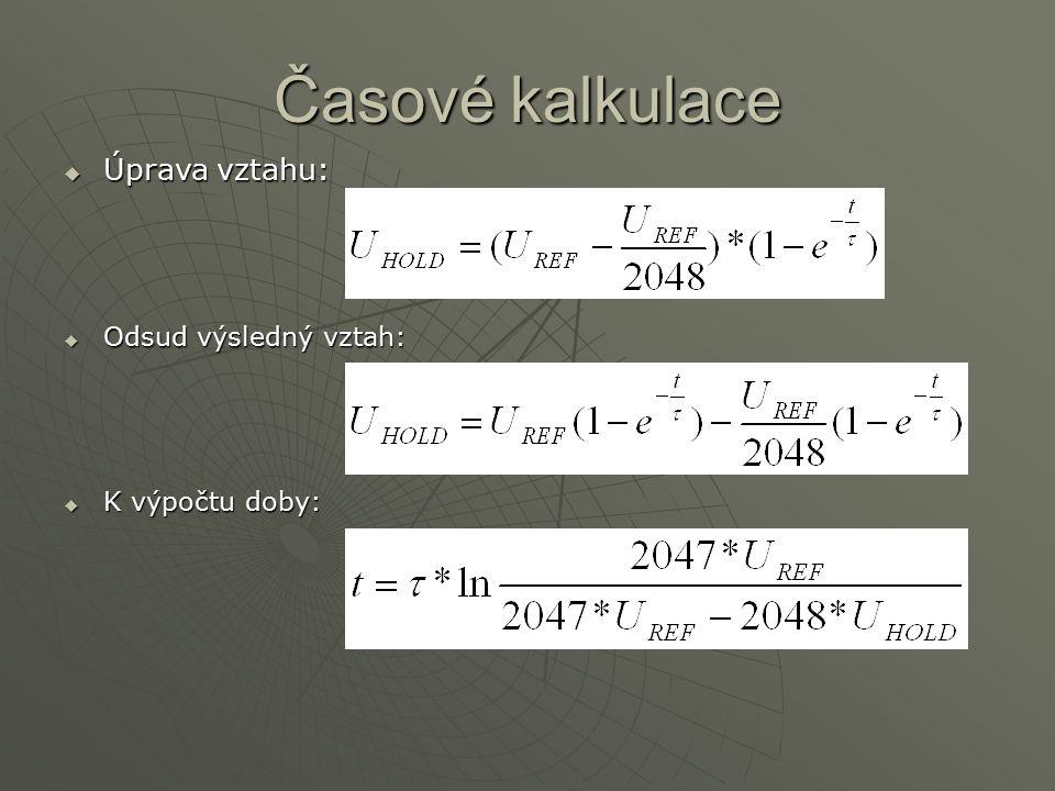 Časové kalkulace Úprava vztahu: Odsud výsledný vztah: K výpočtu doby: