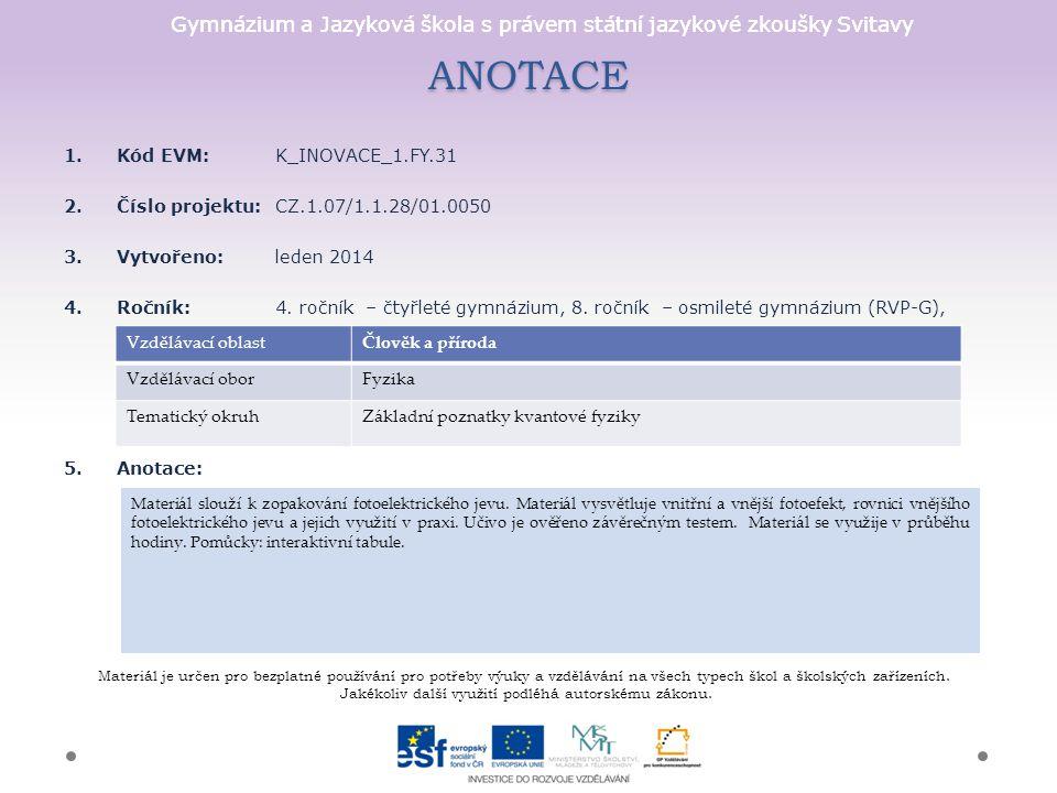 ANOTACE Kód EVM: K_INOVACE_1.FY.31