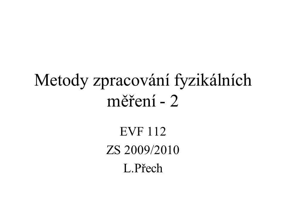 Metody zpracování fyzikálních měření - 2