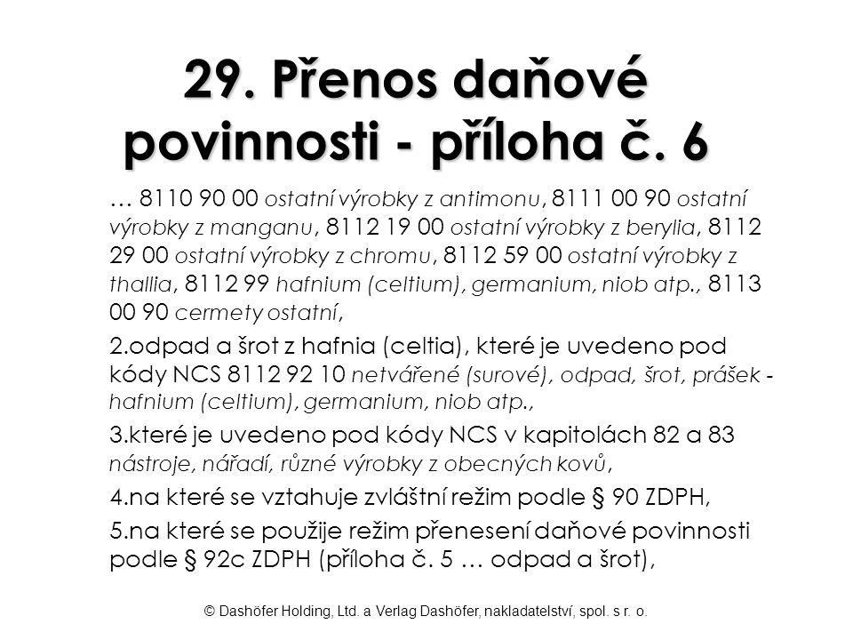 29. Přenos daňové povinnosti - příloha č. 6