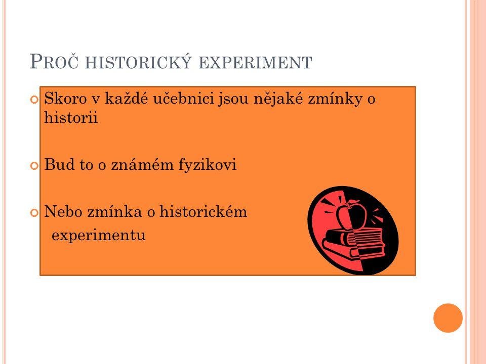 Proč historický experiment