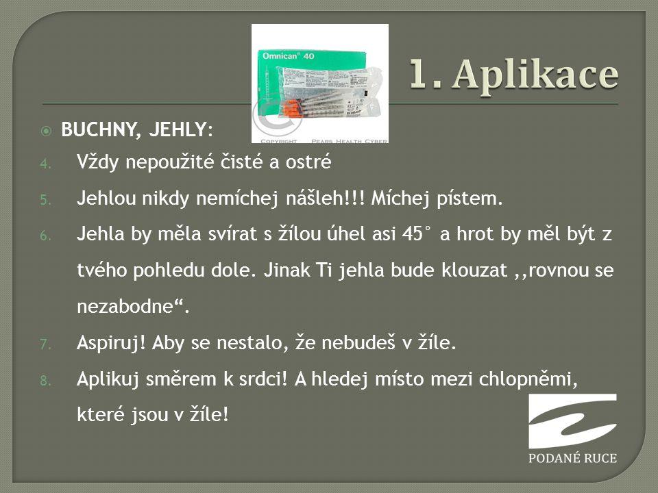 1. Aplikace BUCHNY, JEHLY: Vždy nepoužité čisté a ostré