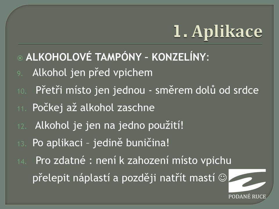 1. Aplikace ALKOHOLOVÉ TAMPÓNY – KONZELÍNY: Alkohol jen před vpichem