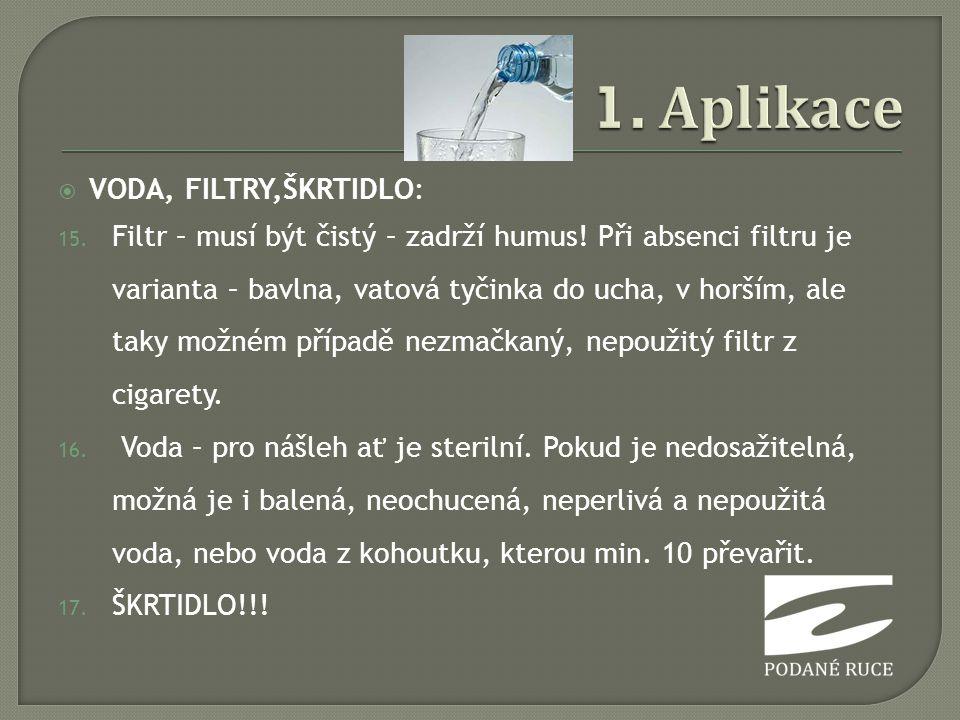 1. Aplikace VODA, FILTRY,ŠKRTIDLO:
