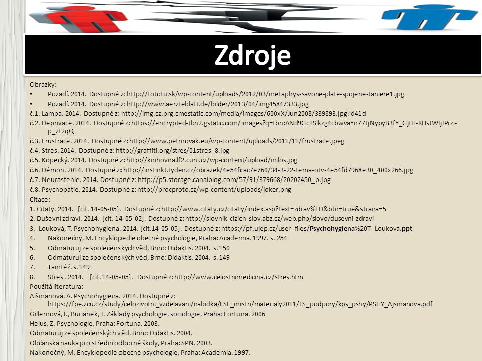 Zdroje Obrázky: Pozadí. 2014. Dostupné z: http://tototu.sk/wp-content/uploads/2012/03/metaphys-savone-plate-spojene-taniere1.jpg.