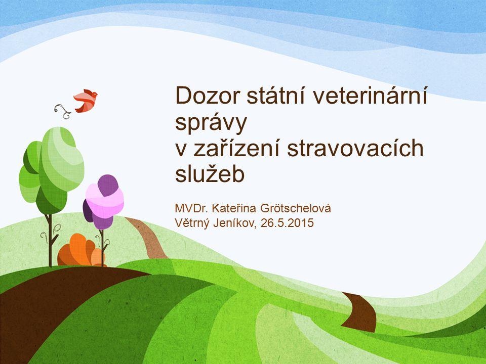 Dozor státní veterinární správy v zařízení stravovacích služeb