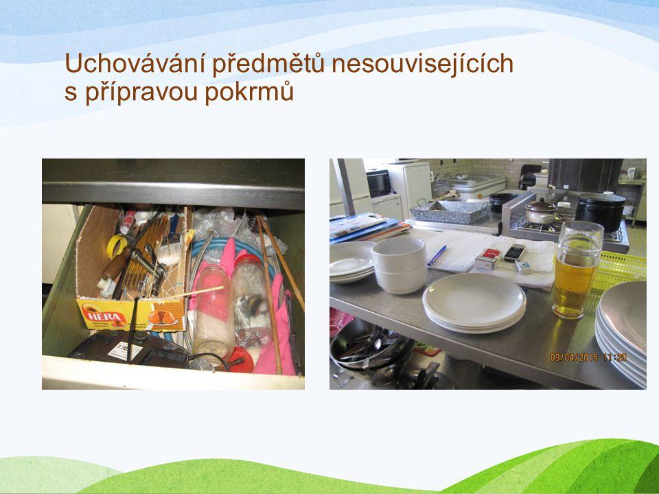 Uchovávání předmětů nesouvisejících s přípravou pokrmů
