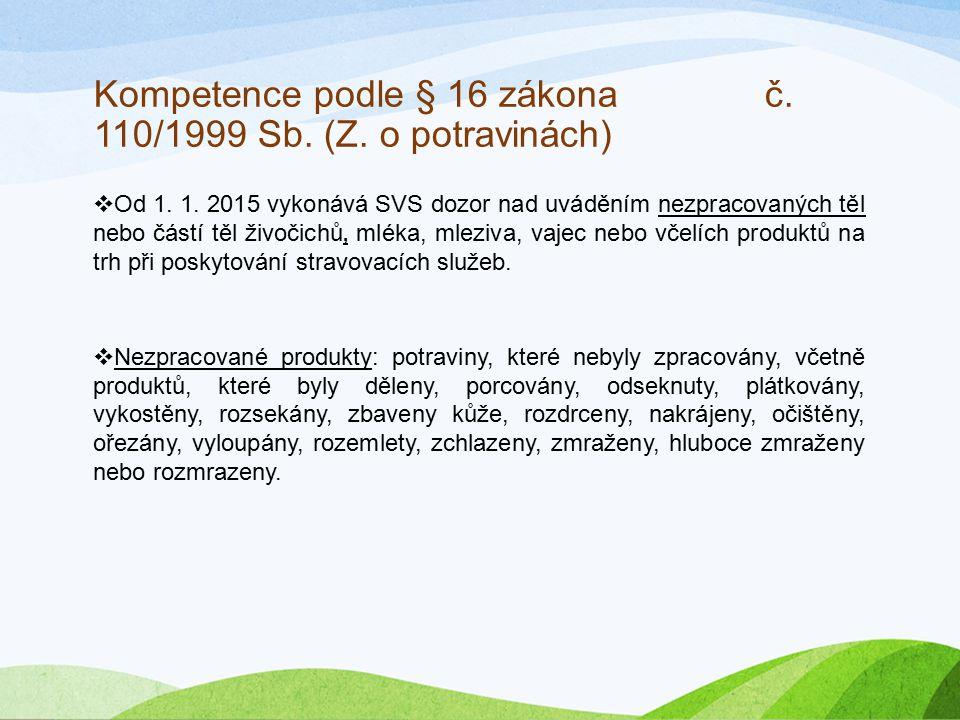 Kompetence podle § 16 zákona č. 110/1999 Sb. (Z. o potravinách)