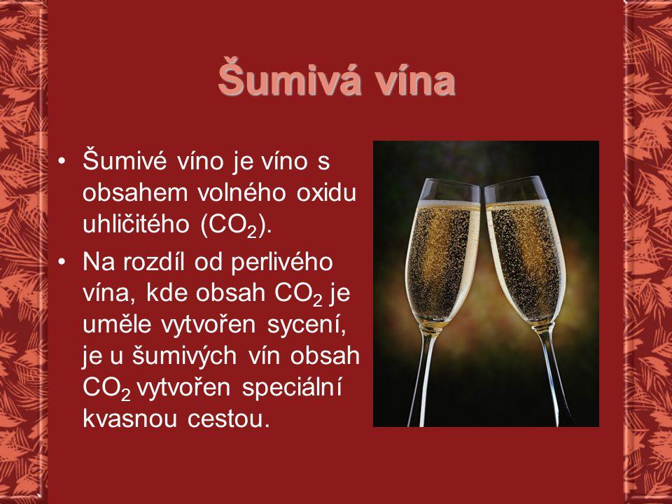 Šumivá vína Šumivé víno je víno s obsahem volného oxidu uhličitého (CO2).