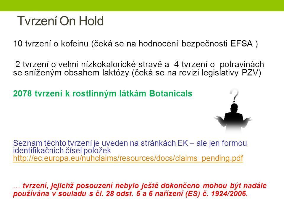 Tvrzení On Hold 10 tvrzení o kofeinu (čeká se na hodnocení bezpečnosti EFSA )