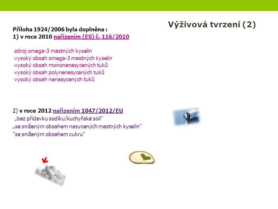 Výživová tvrzení (2) Příloha 1924/2006 byla doplněna :