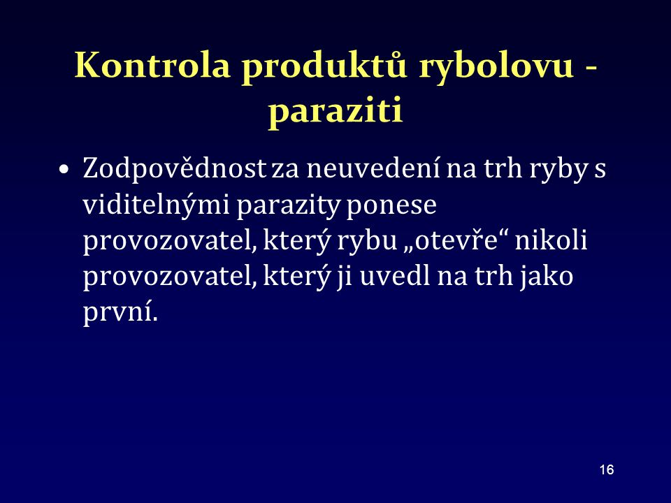 Kontrola produktů rybolovu - paraziti