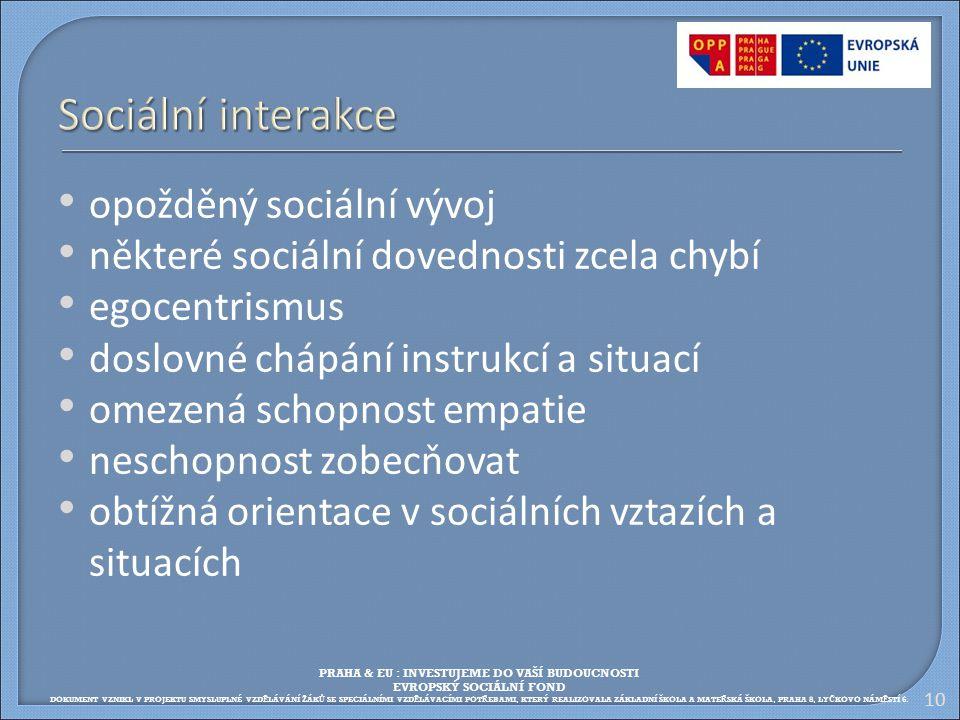 Sociální interakce opožděný sociální vývoj